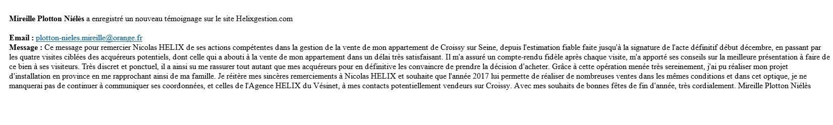Ce message pour remercier Nicolas HELIX de ses actions compétentes dans la gestion de la vente de mon appartement